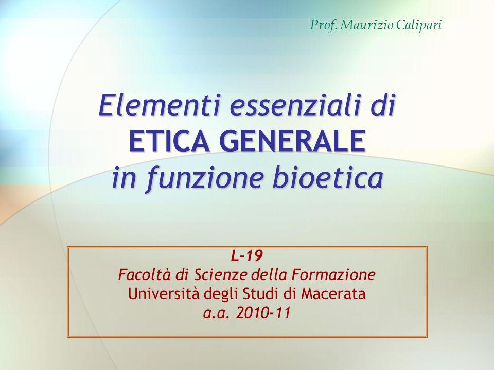 Elementi essenziali di ETICA GENERALE in funzione bioetica