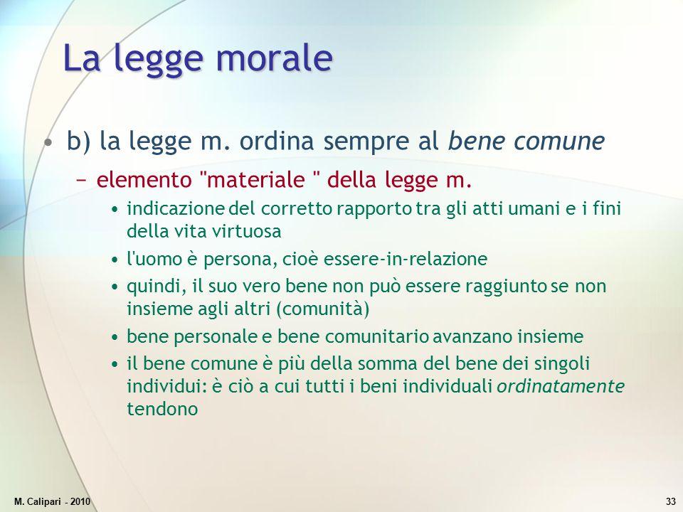 La legge morale b) la legge m. ordina sempre al bene comune