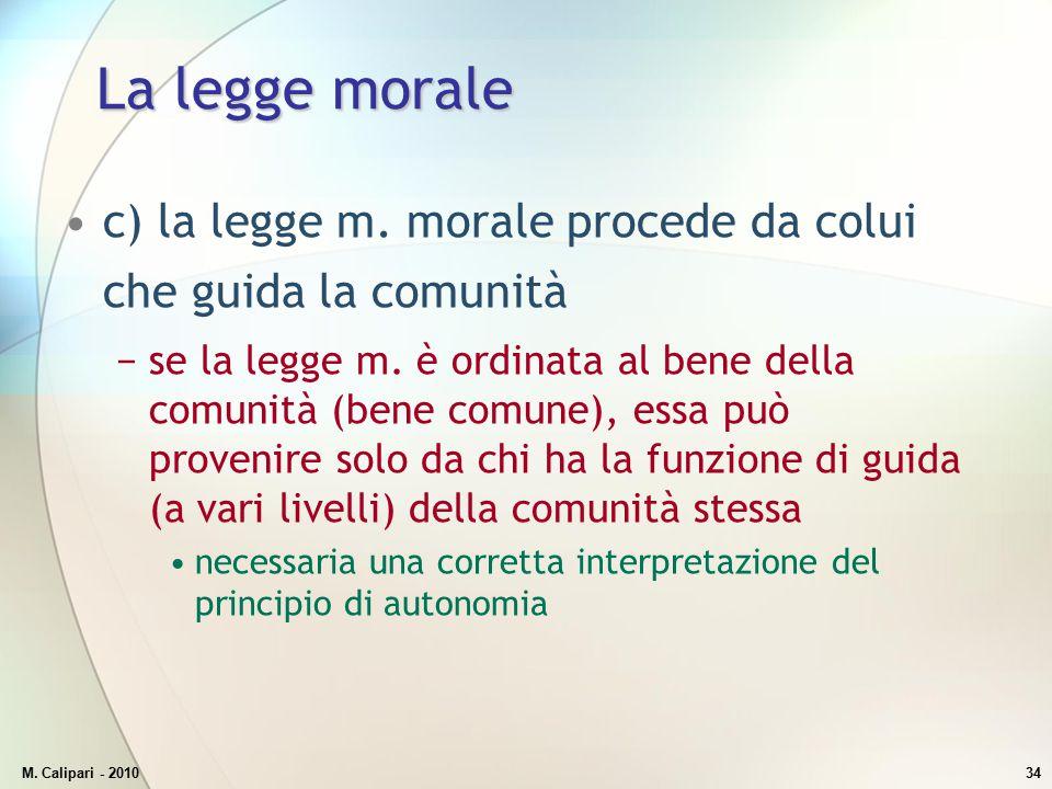 La legge morale c) la legge m. morale procede da colui che guida la comunità.
