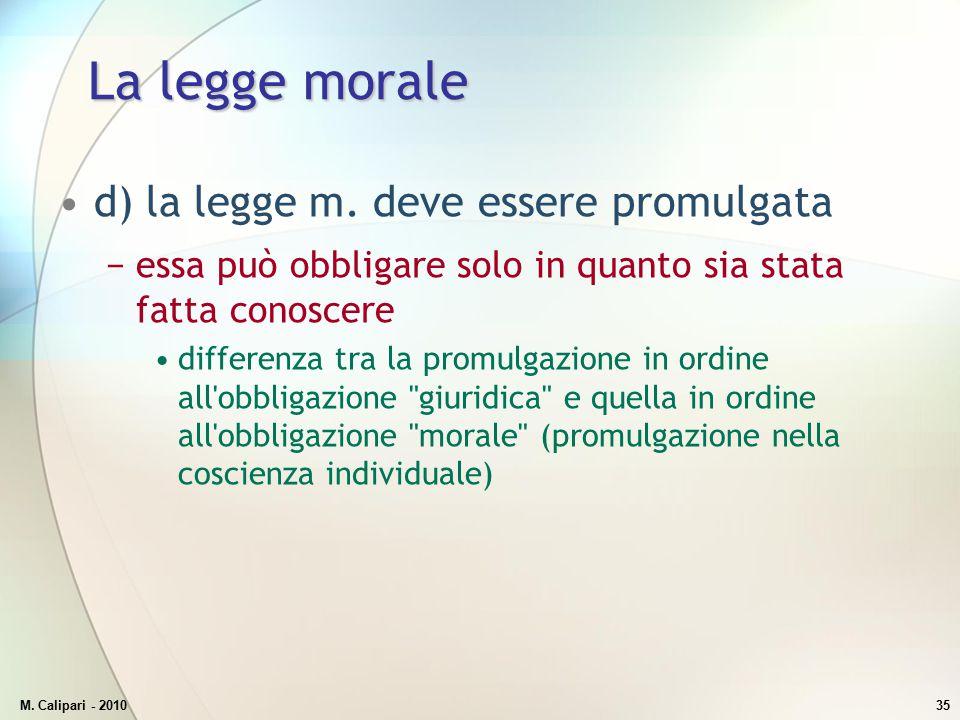 La legge morale d) la legge m. deve essere promulgata