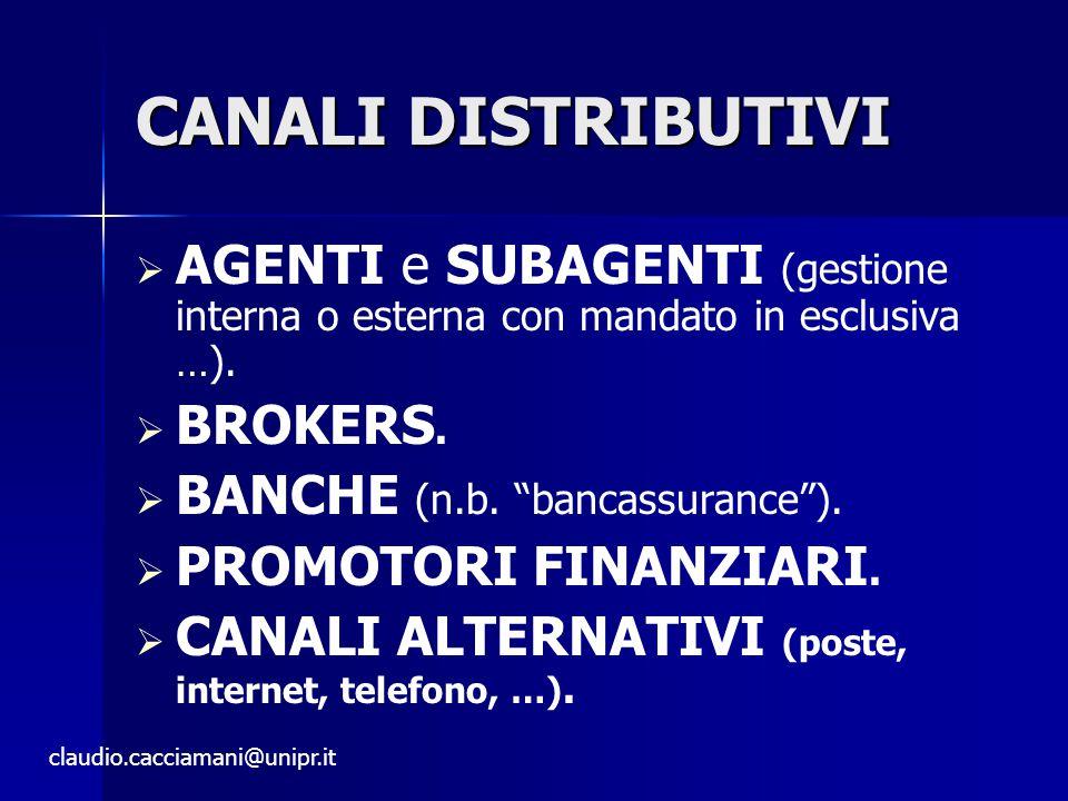 CANALI DISTRIBUTIVI AGENTI e SUBAGENTI (gestione interna o esterna con mandato in esclusiva …). BROKERS.