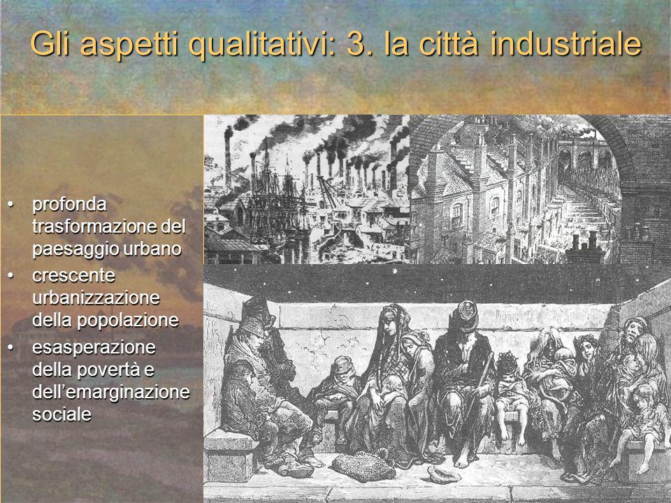 Gli aspetti qualitativi: 3. la città industriale