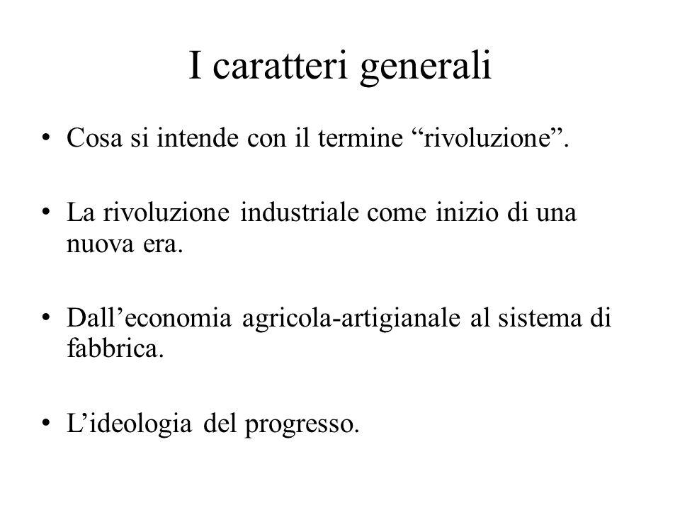 I caratteri generali Cosa si intende con il termine rivoluzione .