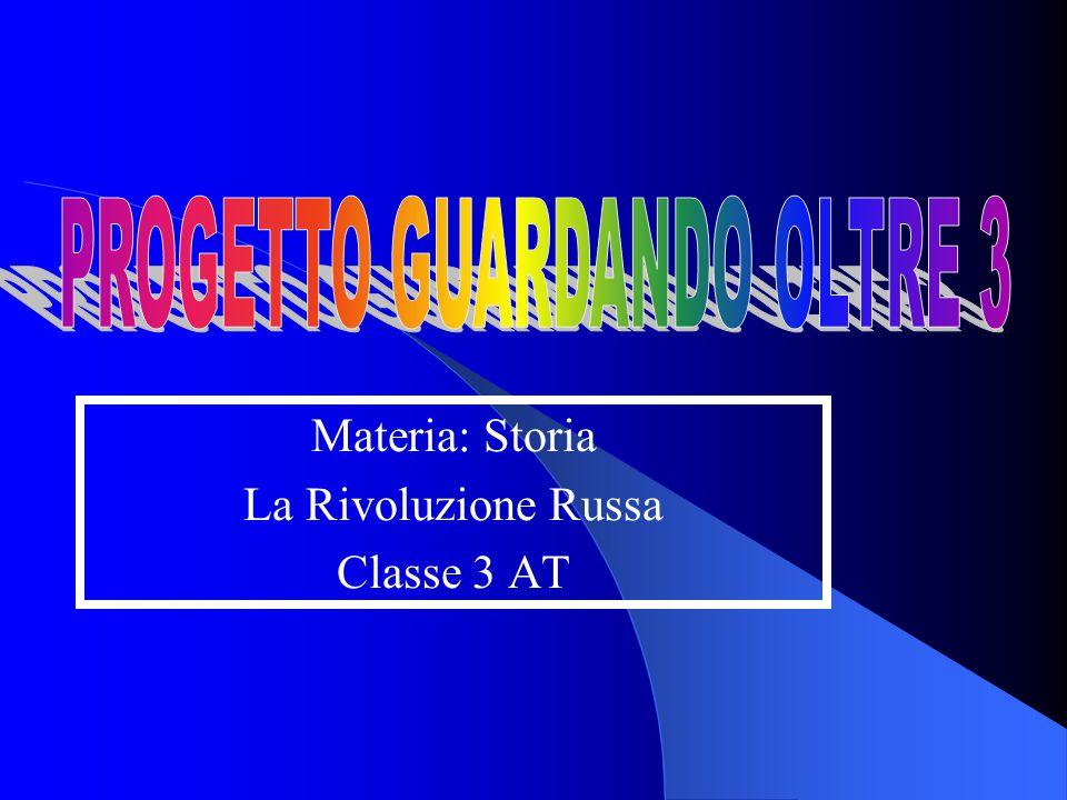 Materia: Storia La Rivoluzione Russa Classe 3 AT
