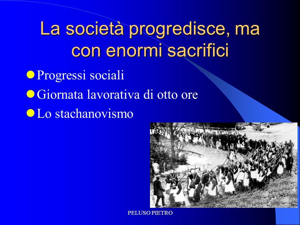 La società progredisce, ma con enormi sacrifici