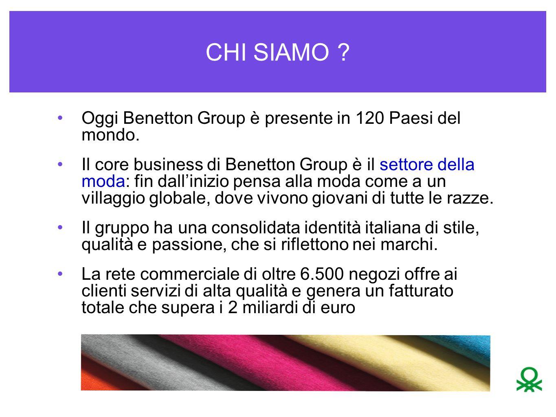 CHI SIAMO Oggi Benetton Group è presente in 120 Paesi del mondo.
