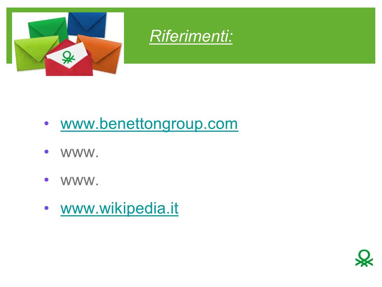 Riferimenti: www.benettongroup.com www. www.wikipedia.it