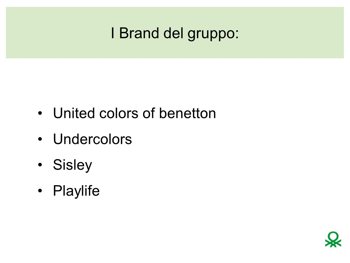 I Brand del gruppo: United colors of benetton Undercolors Sisley