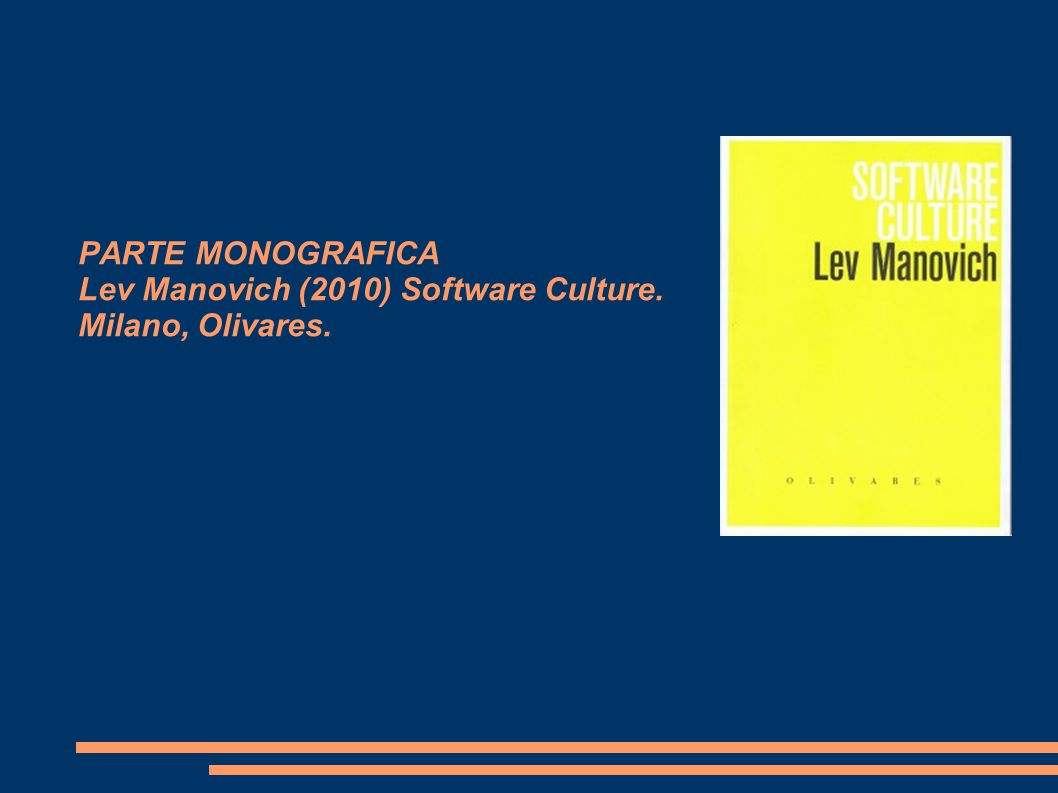 PARTE MONOGRAFICA Lev Manovich (2010) Software Culture