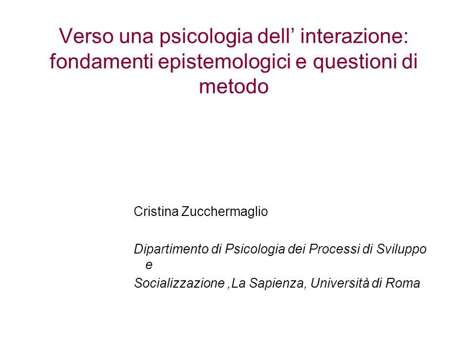 Verso una psicologia dell' interazione: fondamenti epistemologici e questioni di metodo