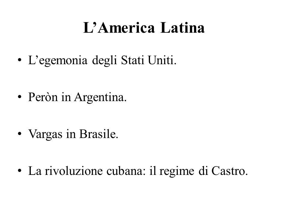 L'America Latina L'egemonia degli Stati Uniti. Peròn in Argentina.