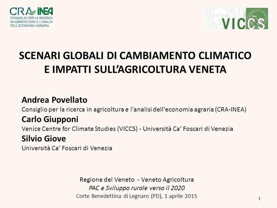 SCENARI GLOBALI DI CAMBIAMENTO CLIMATICO E IMPATTI SULL'AGRICOLTURA VENETA