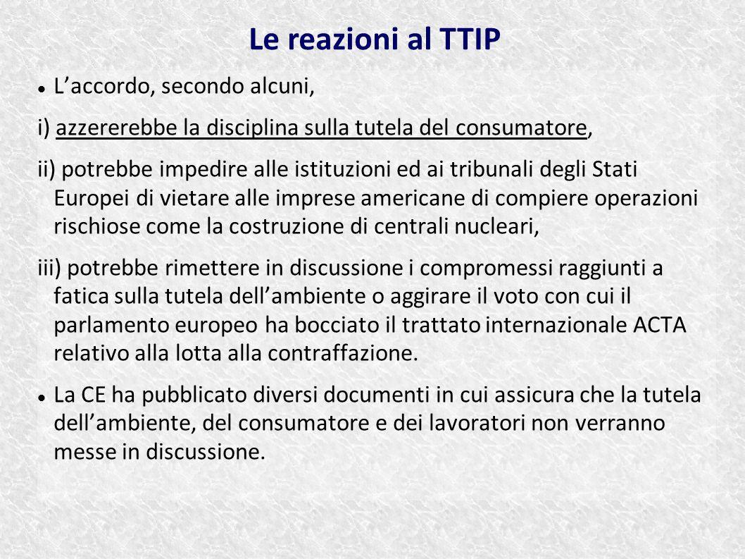 Le reazioni al TTIP L'accordo, secondo alcuni,