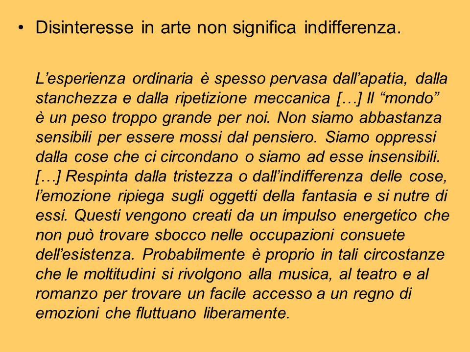 Disinteresse in arte non significa indifferenza.