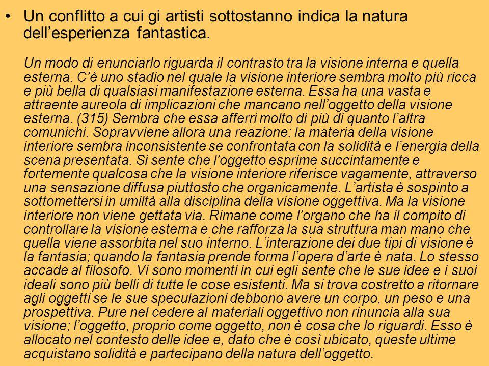 Un conflitto a cui gi artisti sottostanno indica la natura dell'esperienza fantastica.