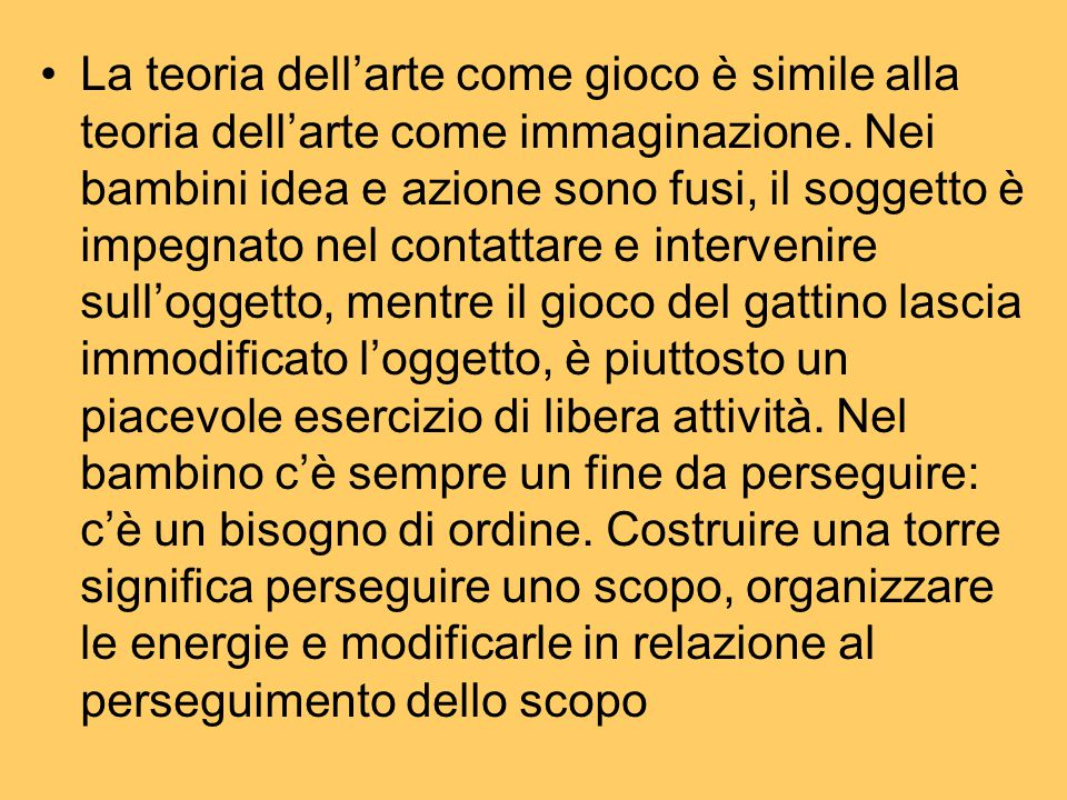 La teoria dell'arte come gioco è simile alla teoria dell'arte come immaginazione.