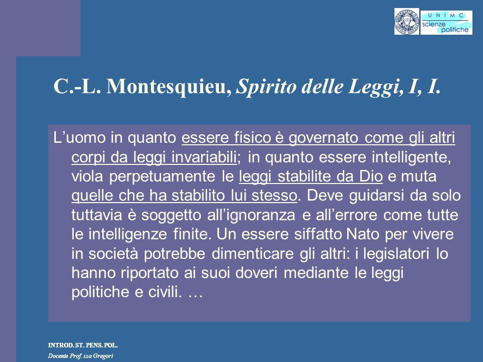 C.-L. Montesquieu, Spirito delle Leggi, I, I.