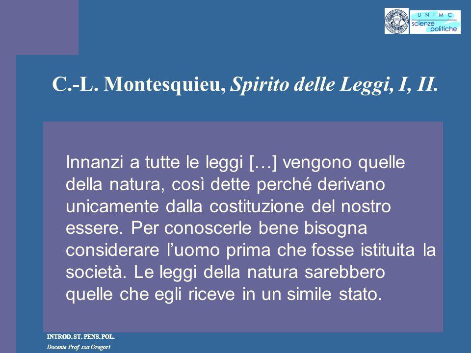 C.-L. Montesquieu, Spirito delle Leggi, I, II.