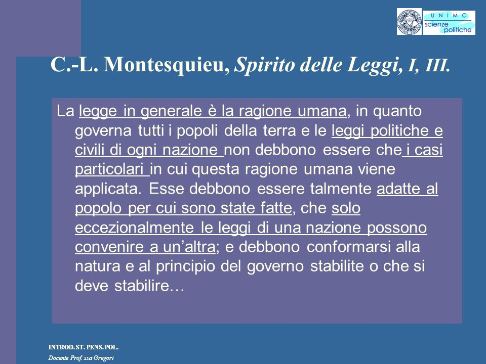 C.-L. Montesquieu, Spirito delle Leggi, I, III.
