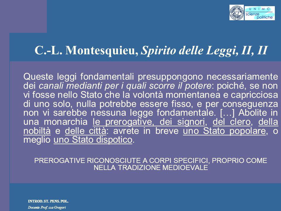 C.-L. Montesquieu, Spirito delle Leggi, II, II
