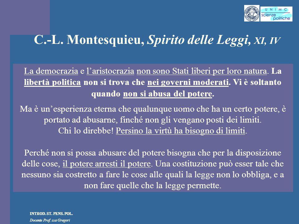 C.-L. Montesquieu, Spirito delle Leggi, XI, IV
