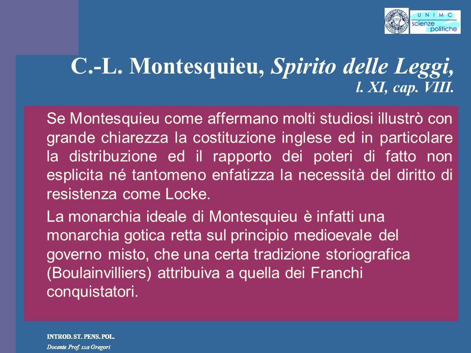 C.-L. Montesquieu, Spirito delle Leggi, l. XI, cap. VIII.