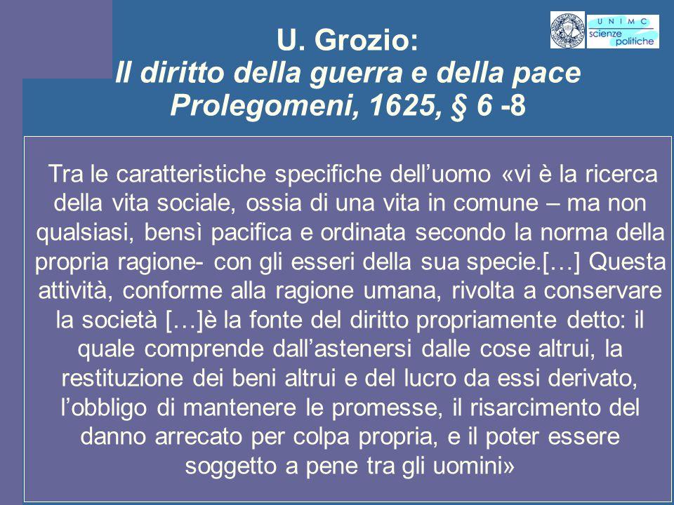 U. Grozio: Il diritto della guerra e della pace Prolegomeni, 1625, § 6 -8