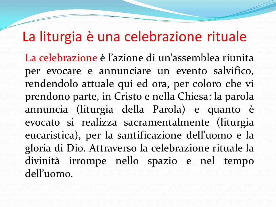 La liturgia è una celebrazione rituale