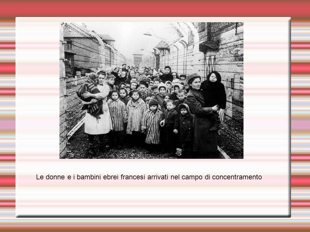 Le donne e i bambini ebrei francesi arrivati nel campo di concentramento