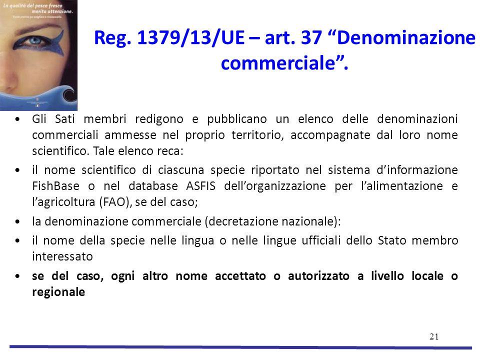 Reg. 1379/13/UE – art. 37 Denominazione commerciale .