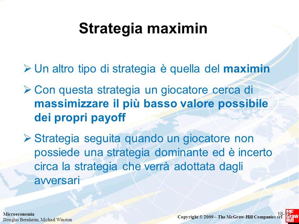 Strategia maximin Un altro tipo di strategia è quella del maximin