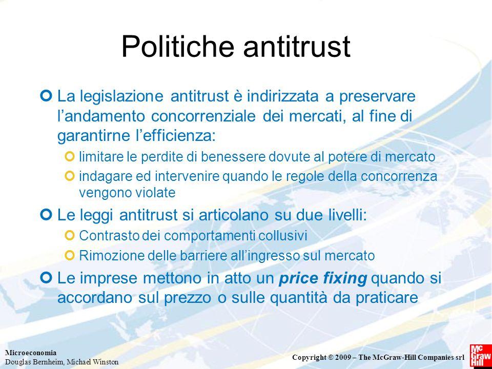 Politiche antitrust La legislazione antitrust è indirizzata a preservare l'andamento concorrenziale dei mercati, al fine di garantirne l'efficienza: