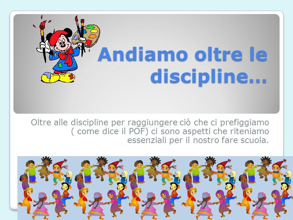 Andiamo oltre le discipline…