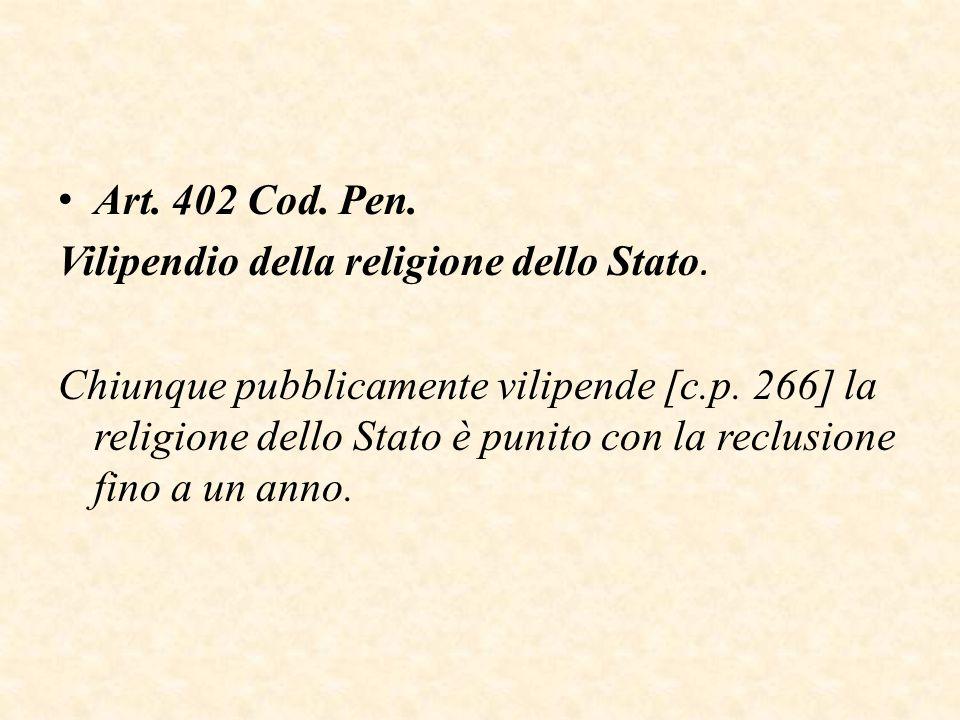 Art. 402 Cod. Pen. Vilipendio della religione dello Stato.