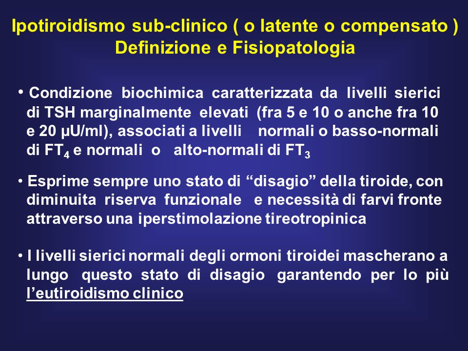 Ipotiroidismo sub-clinico ( o latente o compensato )