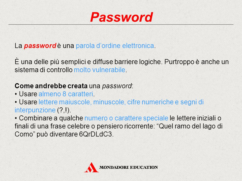 Password La password è una parola d'ordine elettronica.