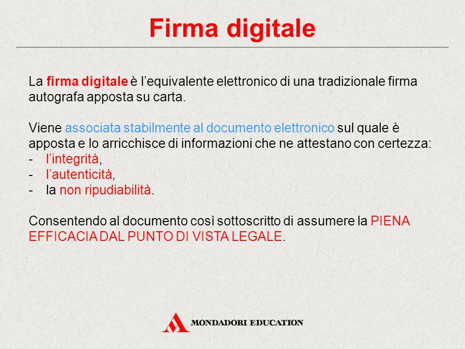 Firma digitale La firma digitale è l'equivalente elettronico di una tradizionale firma autografa apposta su carta.
