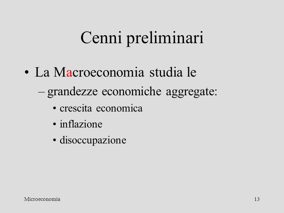 Cenni preliminari La Macroeconomia studia le