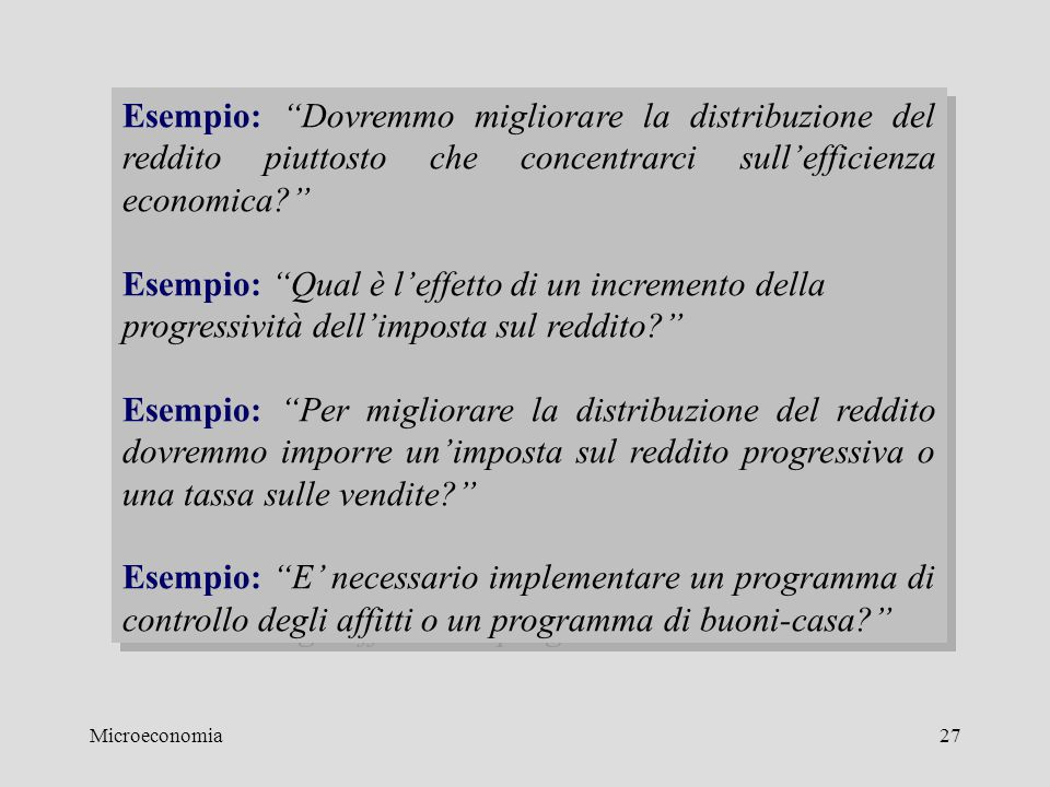 Esempio: Dovremmo migliorare la distribuzione del reddito piuttosto che concentrarci sull'efficienza economica