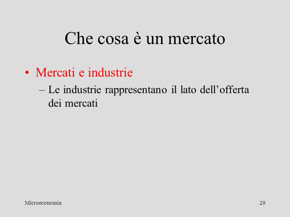 Che cosa è un mercato Mercati e industrie