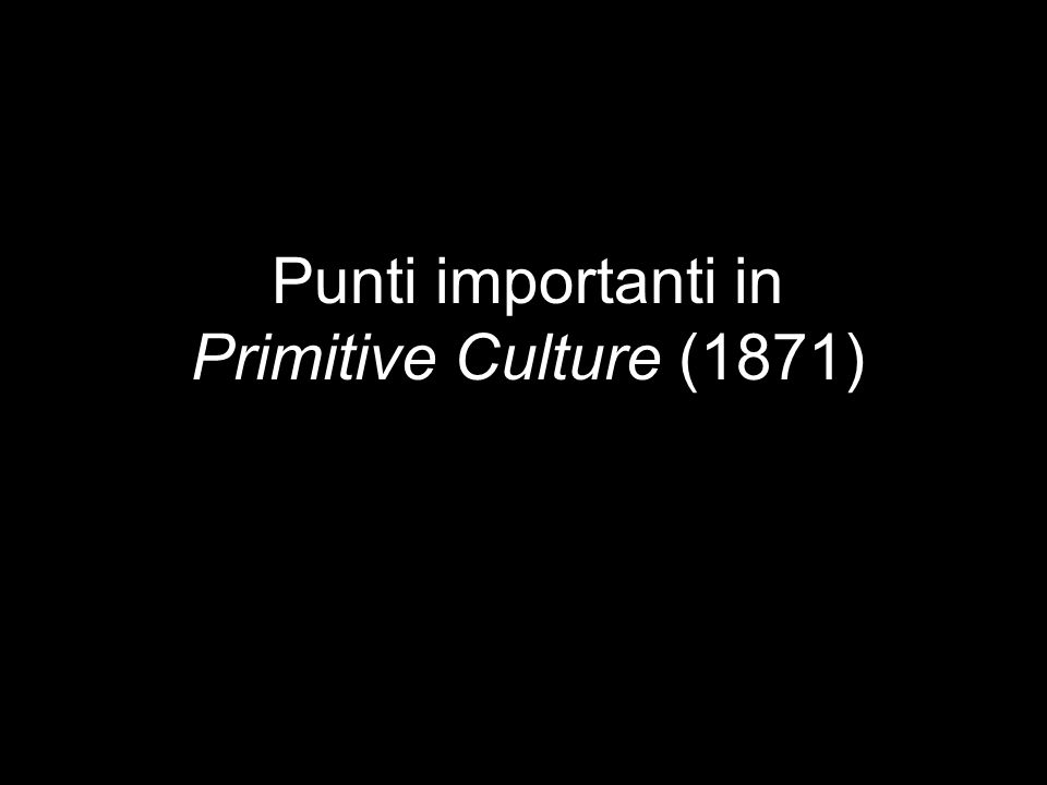 Punti importanti in Primitive Culture (1871)