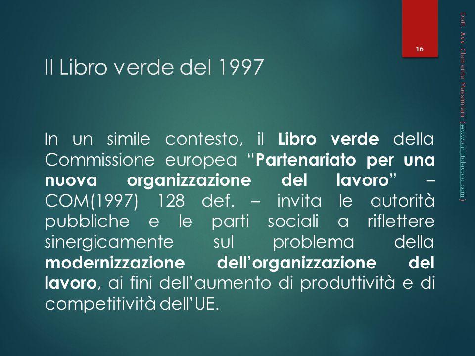 * 16/07/96. Dott. Avv. Clemente Massimiani (www.dirittolavoro.com) Il Libro verde del 1997.