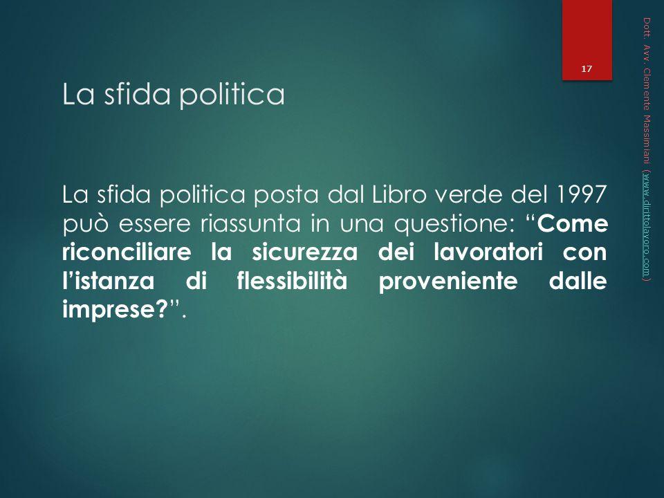 * 16/07/96. Dott. Avv. Clemente Massimiani (www.dirittolavoro.com) La sfida politica.