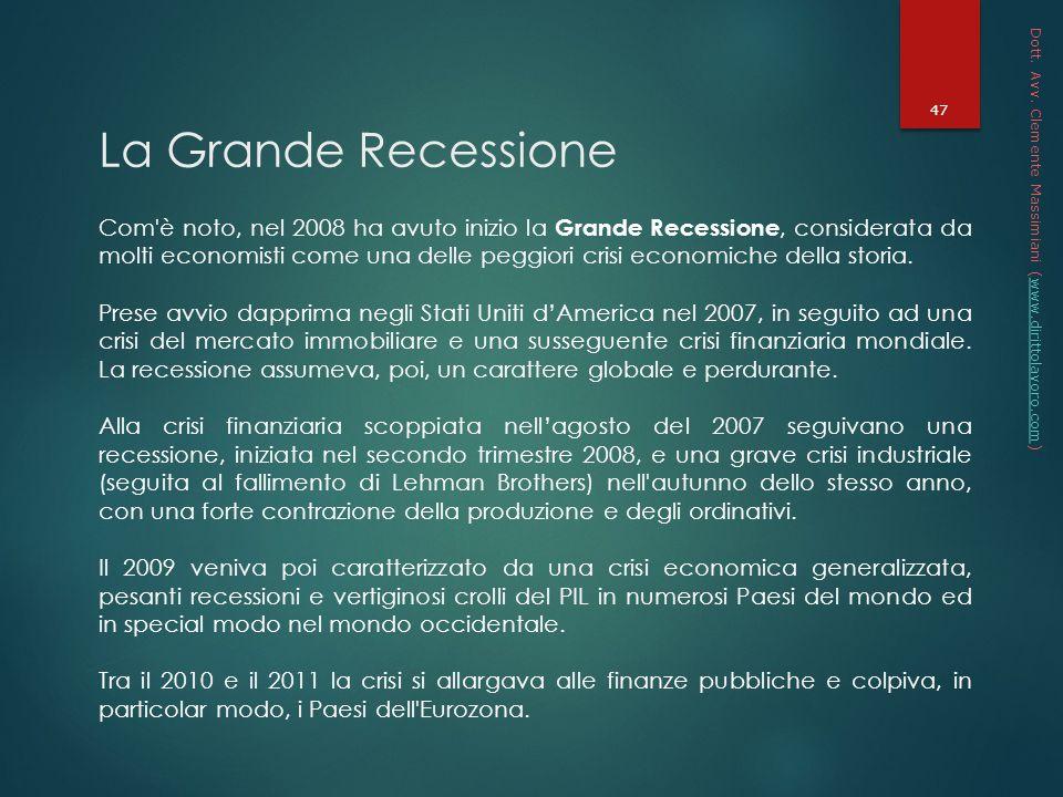 * 16/07/96. Dott. Avv. Clemente Massimiani (www.dirittolavoro.com) La Grande Recessione.