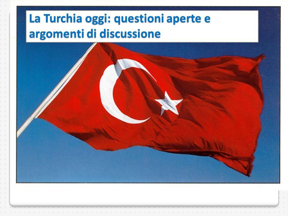 La Turchia oggi: questioni aperte e argomenti di discussione