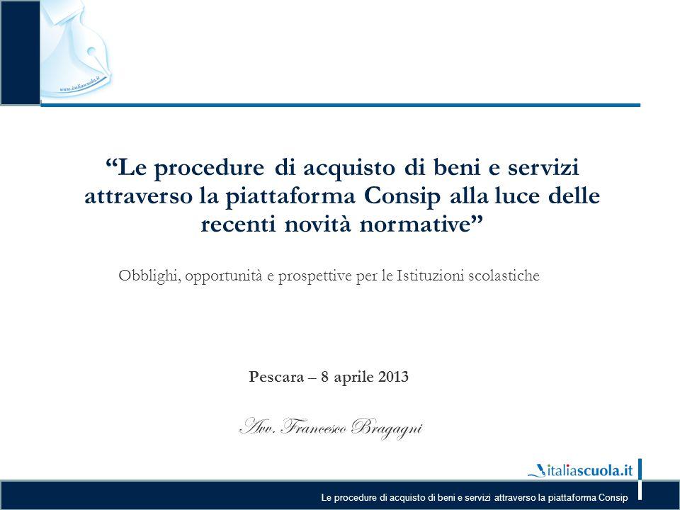 27/03/13 Le procedure di acquisto di beni e servizi attraverso la piattaforma Consip alla luce delle recenti novità normative