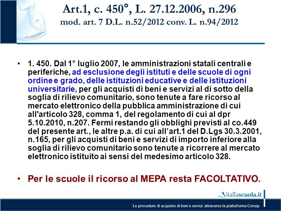 Art.1, c. 450°, L. 27.12.2006, n.296 mod. art. 7 D.L. n.52/2012 conv. L. n.94/2012