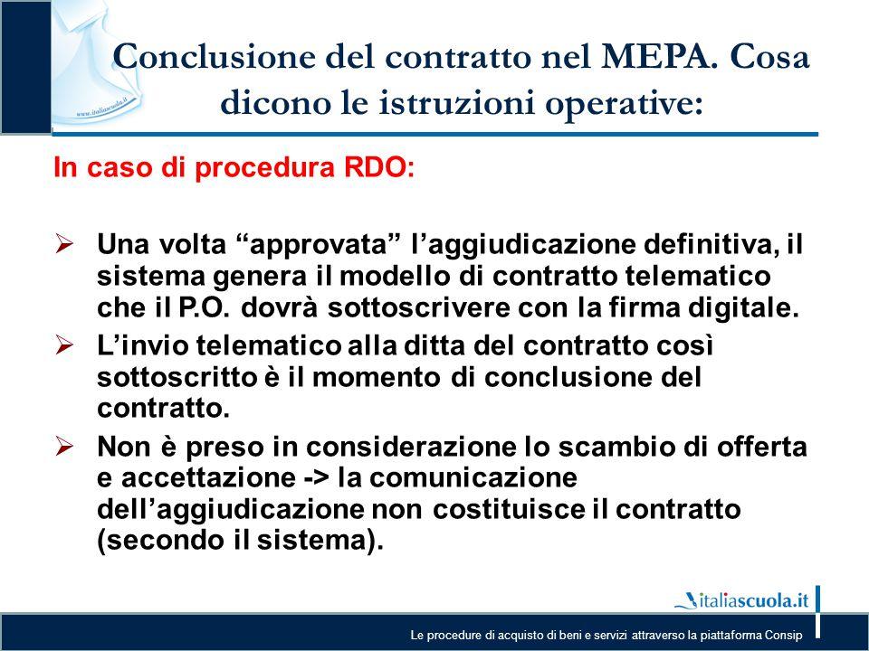 27/03/13 Conclusione del contratto nel MEPA. Cosa dicono le istruzioni operative: In caso di procedura RDO: