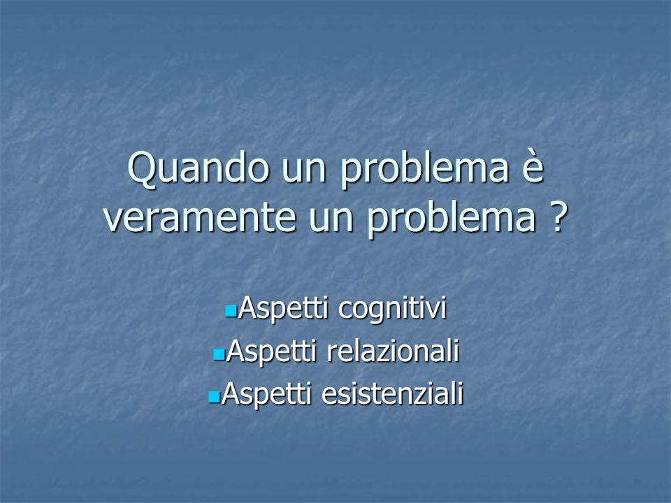 Quando un problema è veramente un problema