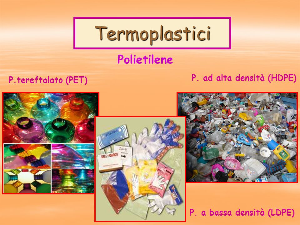 Termoplastici Polietilene P. ad alta densità (HDPE)